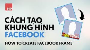 Cách Tạo Khung Avatar Facebook